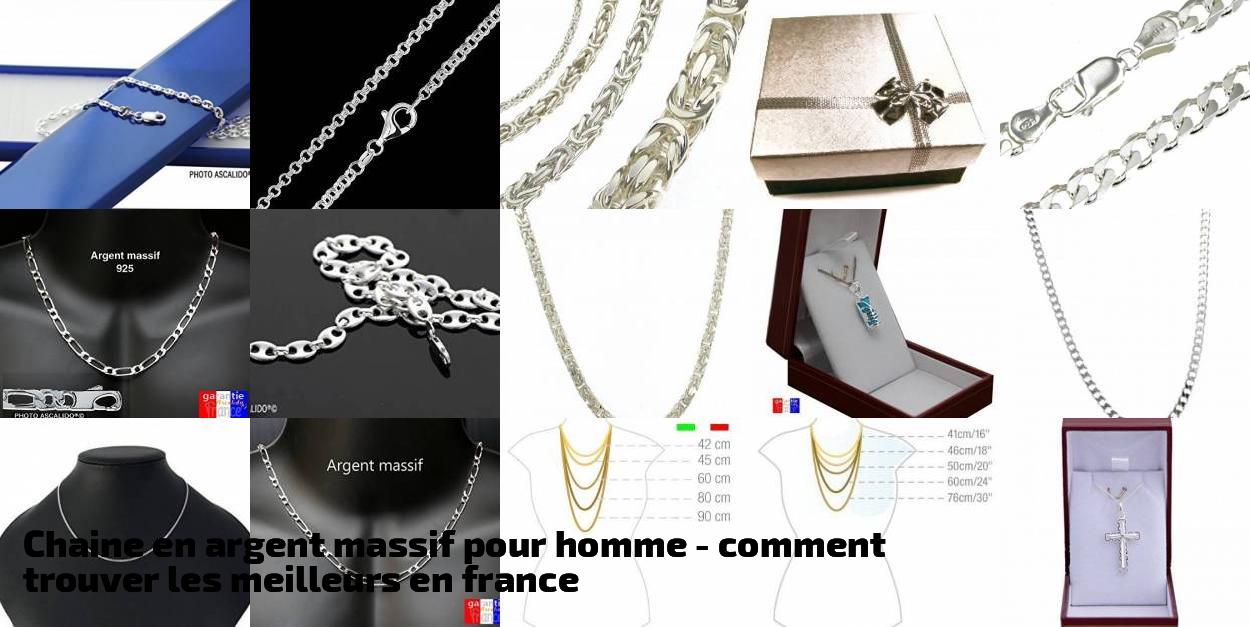 chaine en argent massif pour homme pour 2019 comment trouver les meilleurs en france bijoux. Black Bedroom Furniture Sets. Home Design Ideas
